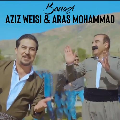 عزیز ویسی و آراس محمد - بنازی