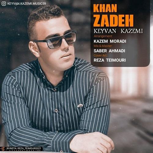 کیوان کاظمی - خان زاده