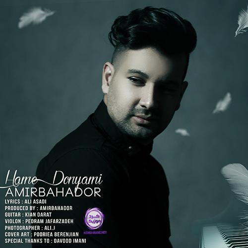 Amir Bahador – Hame Donyami